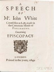 White, John (1590-1645) A Speech of Mr. John White Counsellor at Law, made in the Commons House of Parliament. Concerning Episcopacy.