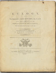 Lowell, John (1743-1802) An Eulogy on the Honourable James Bowdoin, Esq. L.L.D., late President of the American Academy of Arts and Sci