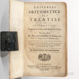 Newton, Isaac (1642-1727) Universal Arithmetick: or, a Treatise of Arithemtical Composition and Resolution.