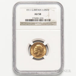 1911 British Gold Half Sovereign, NGC AU58.     Estimate $100-200