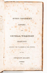 Wilkinson, James (1757-1825) Burr's Conspiracy Exposed; and General Wilkinson Vindicated Against the Slander of His Enemies on that Im