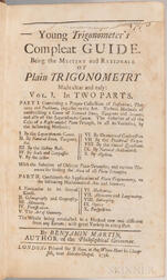 Martin, Benjamin (1705-1782) Young Trigonometer's Compleat Guide. Being the Mystery and Rationale of Plain Trigonometry.